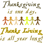 Thanksgiving - ThanksLiving is all year long