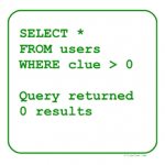 Clueless Users SQL Statement