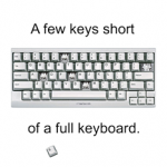 Few Keys Short keyboard pun