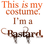 This is my costume - I'm a Bastard